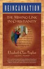 Reincarnation : The Missing Link in Christianity by Elizabeth Clare Prophet