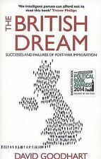The British Dream: Successes and Failures of Post-war Immigration, Goodhart, Dav