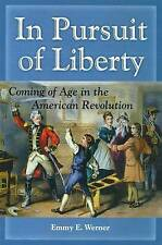 In Pursuit of Liberty: Coming of Age in the American Revolution-ExLibrary