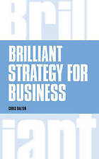 Brilliant Strategy for Business: How to plan, implement and evaluate strategy at