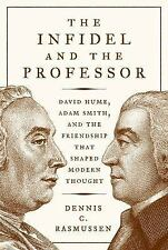 The Infidel and the Professor: David Hume, Adam Smith, and the Friendship That S