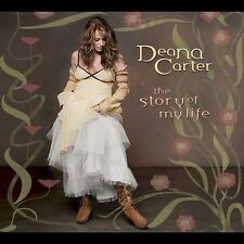 The Story of My Life by Deana Carter (CD, Mar-2005) Free Shipping!