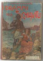 I DRAMMI DELLA SCHIAVITÙ di Emilio Salgari.1928  Sonzogno ILLUSTRATO