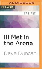 Ill Met in the Arena by Dave Duncan (2016, MP3 CD, Unabridged)