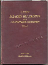 C. BACH, ÉLÉMENTS DES MACHINES CALCUL CONSTRUCTION ATLAS 1901