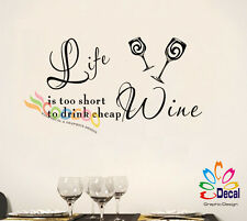 Wall decal Sticker Removable Quote Life is too short to drink cheap wine Q322