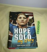 Hope Solo : My Story by Hope Solo (2012, Hardcover)