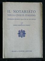 IL NOTARIATO NELLA CIVILTA' ITALIANA. AA.VV. Giuffrè.
