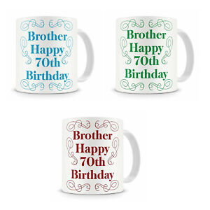 """""""Brother Happy 70th Birthday"""" - Cool Gift Present Mug For Brother (3 Colours!)"""
