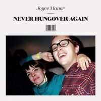 JOYCE MANOR - NEVER HUNGOVER AGAIN  CD NEW