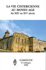 La VIE CISTERCIENNE au MOYEN AGE = CADOUIN + 5e COLLOQUE 1998 + PERIGORD
