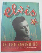 Elvis '56 In The Beginning by Alfred Wertheimer Soft Cover Book G1