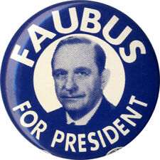 1960 Orval Faubus for President Campaign Button ~ States Rights Candidate (1608)