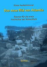 DAS NEUE BILD VON ATLANTIS - Klaus Aschenbrenner BUCH ( wie Erich von Däniken )