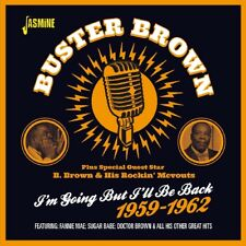 Buster Brown - I'm Going But I'll Be Back: 1959-1962