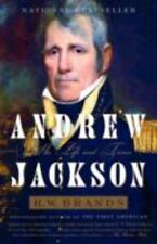 Andrew Jackson: His Life and Times Brands, H. W.