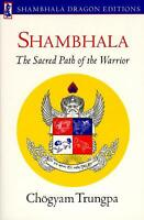Shambhala : Sacred Path of the Warrior by Ch?gyam Trungpa