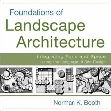 Foundations of Landscape Architecture : Integrating Form and Space Using the...