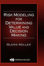 NEW Risk Modeling for Determining Value and Decision Making by Glenn Koller