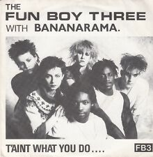 "45 T SP THE FUN BOY THREE WITH BANANARAME ""T'AINT WHAT YOU DO"""