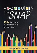 Vocabulary in a Snap : 100+ Lessons for Elementary Instruction (How to Teach...