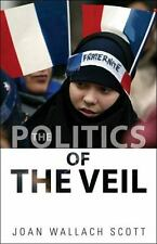 The Public Square: Politics of the Veil by Joan Wallach Scott (2010, Paperback)
