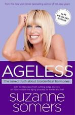 Ageless: The Naked Truth About Bioidentical Hormones, Suzanne Somers, Good Book