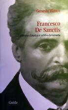 GERARDO BIANCO FRANCESCO DE SANCTIS CULTURA CLASSICA E CRITICA LETTERARIA GUIDA