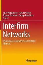 Interfirm reti: franchising, cooperative e le alleanze strategiche da...