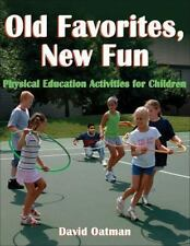 Old Favorites, New Fun: Physical Education Activities for Children-ExLibrary