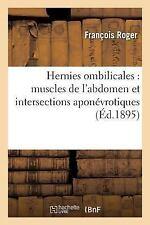 Hernies Ombilicales : Muscles de l'Abdomen et Intersections Aponevrotiques by...