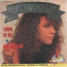 """BON JOVI LIVING IN SIN / BAD MEDICINE (LIVE!) 7"""" 45 GIRI PROMO"""