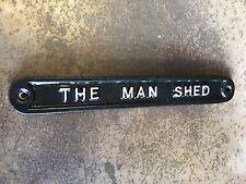 'THE MAN SHED' DOOR SIGN SHED GARAGE VINTAGE SOLID CAST METAL DAD GIFT HUMO-11bl