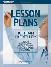 ASA Flight Instructor (CFI) Lesson Plans to Train Like You Fly ASA-LESSON-PLANS