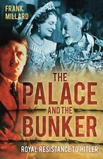 NEW - The Palace and the Bunker: Royal Resistance to Hitler