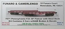 Funaro  F&C HO PRR F23 30' Flat Cars w steel deck , 2 per kit  AB Brake kit 7071