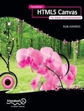 Foundation Html5 Canvas: For Games and Entertainment (Paperback or Softback)
