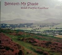 Beneath My Shade, Wild Purple Heather, Audio CD, New, FREE & FAST Delivery