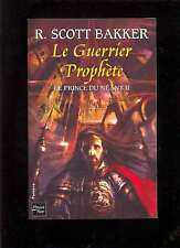 """R. Scott BAKKER Le guerrier Prophète, Fleuve Noir """"Fantasy"""" 2009 NEUF (22€)"""