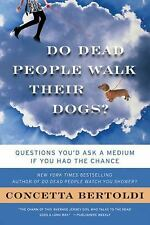 Do Dead People Walk Their Dogs? : Questions You'd Ask a Medium If You Had the C…