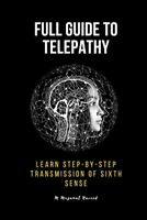 Full Guide to Telepathy: Learn Step-by-step Transmission of sixth sense, Like...