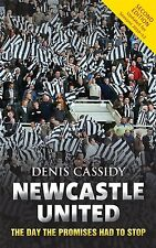 Newcastle United – The Day the Promises Had to Stop - Softback Edition - Magpies