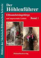 Der Höhlenführer, Sächsische Böhmische Schweiz, Elbsandsteingebirge Band 1, 2017