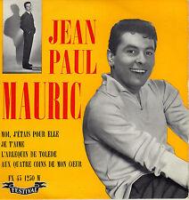 JEAN - PAUL MAURIC MOI J'ETAIS POUR ELLE FRENCH ORIG EP ALAN GATE