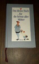 Das kleine Buch ...für die liebste aller Mütter  (Geb., 1994)