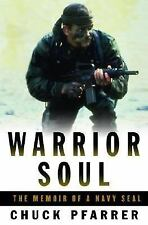 Warrior Soul : The Memoir of a Navy Seal by Chuck Pfarrer (2003, Hardcover)