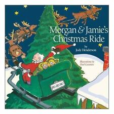 Morgan and Jamie's Christmas Ride by Judy Henderson (2013, Paperback)