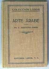 ARTE ÁRABE - E. AHLENSTIEL-ENGEL - LABOR 1932 CON GRABADOS Y LÁMINAS VER INDICE