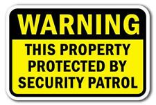 """Warning This Property Protected By Security Patrol Sign 12"""" x 18"""" Heavy Gauge"""