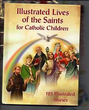Illustrated Lives of the Saints For Catholic Children NEW Hard Cover